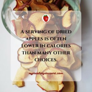 Dried apples are lowin calories