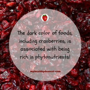 Dried cranberries are rich in phytonutrients