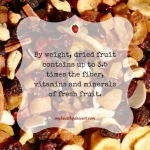 Dried fruit is rich in fiber, vitamins and minerals