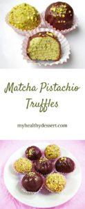 Delicious Matcha Pistachio Truffles - MyHealthyDessert